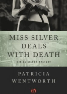 Обложка книги  - Miss Silver Deals with Death