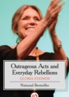 Обложка книги  - Outrageous Acts and Everyday Rebellions
