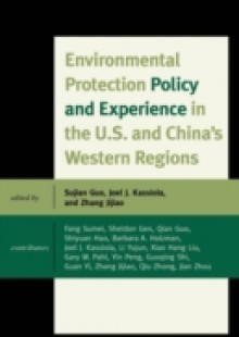 Обложка книги  - Environmental Protection Policy and Experience in the U.S. and China's Western Regions
