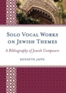 Обложка книги  - Solo Vocal Works on Jewish Themes