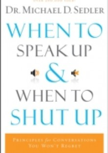 Обложка книги  - When to Speak Up and When To Shut Up