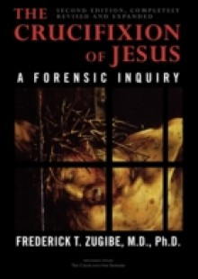 Обложка книги  - Crucifixion of Jesus, Completely Revised and Expanded