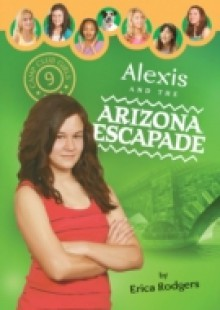 Обложка книги  - Alexis and the Arizona Escapade