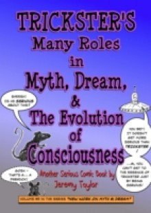 Обложка книги  - Trickster's Many Roles in Myth, Dream, & the Evolution of Consciousness