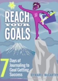 Обложка книги  - Reach Your Goals: 7 Days of Journaling to Goal Getting Success