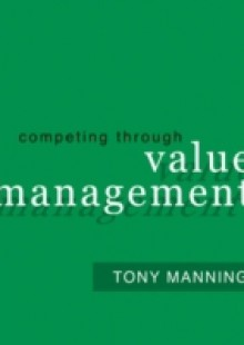 Обложка книги  - Competing Through Value Management