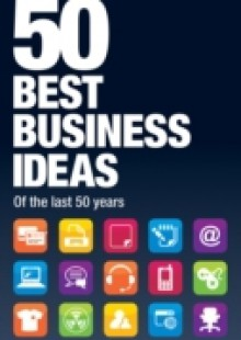 Обложка книги  - 50 Best Business Ideas from the past 50 years
