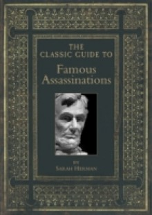 Обложка книги  - Classic Guide to Famous Assassinations