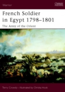 Обложка книги  - French Soldier in Egypt 1798 1801