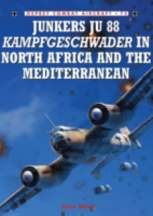 Обложка книги  - Junkers Ju 88 Kampfgeschwader in North Africa and the Mediterranean