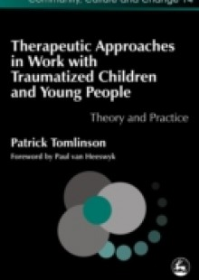 Обложка книги  - Therapeutic Approaches in Work with Traumatised Children and Young People