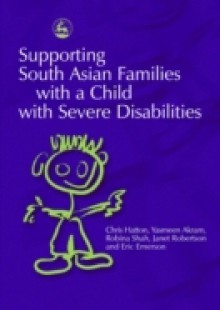 Обложка книги  - Supporting South Asian Families with a Child with Severe Disabilities