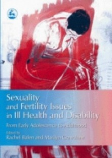 Обложка книги  - Sexuality and Fertility Issues in Ill Health and Disability