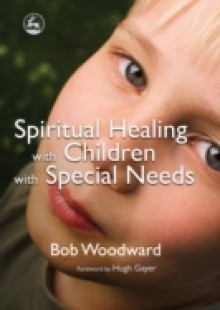 Обложка книги  - Spiritual Healing with Children with Special Needs