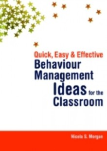 Обложка книги  - Quick, Easy and Effective Behaviour Management Ideas for the Classroom