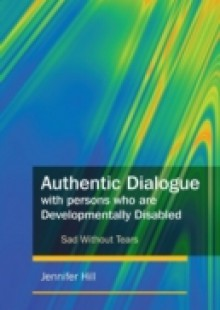 Обложка книги  - Authentic Dialogue with Persons who are Developmentally Disabled