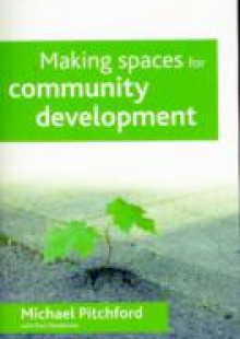 Обложка книги  - Making spaces for community development