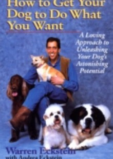 Обложка книги  - How to Get Your Dog to Do What You Want