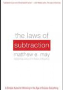 Обложка книги  - Laws of Subtraction: 6 Simple Rules for Winning in the Age of Excess Everything