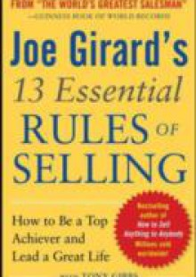 Обложка книги  - Joe Girard's 13 Essential Rules of Selling: How to Be a Top Achiever and Lead a Great Life