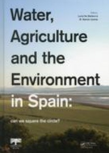 Обложка книги  - Water, Agriculture and the Environment in Spain: can we square the circle?