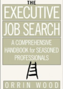 Обложка книги  - Executive Job Search: A Comprehensive Handbook for Seasoned Professionals