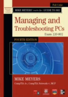 Обложка книги  - Mike Meyers' CompTIA A+ Guide to 802 Managing and Troubleshooting PCs, Fourth Edition (Exam 220-802)