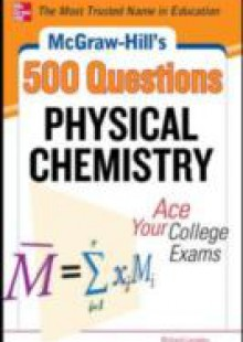 Обложка книги  - McGraw-Hill's 500 Physical Chemistry Questions: Ace Your College Exams