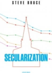 Обложка книги  - Secularization: In Defence of an Unfashionable Theory