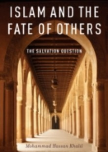 Обложка книги  - Islam and the Fate of Others: The Salvation Question