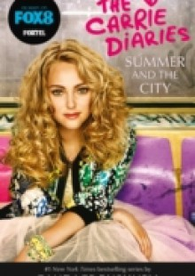 Обложка книги  - Summer and the City (The Carrie Diaries, Book 2)