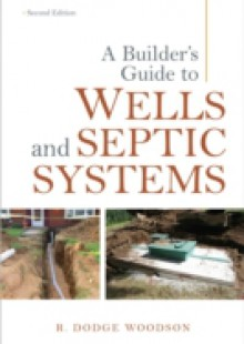 Обложка книги  - Builder's Guide to Wells and Septic Systems, Second Edition