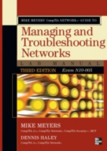 Обложка книги  - Mike Meyers' CompTIA Network+ Guide to Managing and Troubleshooting Networks Lab Manual, 3rd Edition (Exam N10-005)