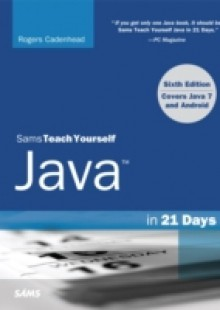 Обложка книги  - Sams Teach Yourself Java in 21 Days (Covering Java 7 and Android)