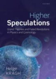 Обложка книги  - Higher Speculations: Grand Theories and Failed Revolutions in Physics and Cosmology