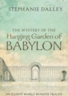 Обложка книги  - Mystery of the Hanging Garden of Babylon: An Elusive World Wonder Traced