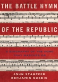 Обложка книги  - Battle Hymn of the Republic: A Biography of the Song That Marches On