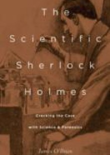 Обложка книги  - Scientific Sherlock Holmes: Cracking the Case with Science and Forensics