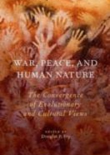 Обложка книги  - War, Peace, and Human Nature: The Convergence of Evolutionary and Cultural Views