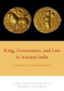 Обложка книги  - King, Governance, and Law in Ancient India: Kautilya's Arthasastra