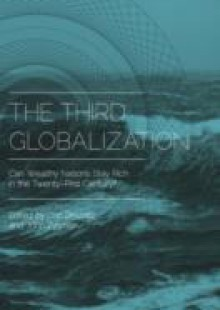 Обложка книги  - Third Globalization: Can Wealthy Nations Stay Rich in the Twenty-First Century?