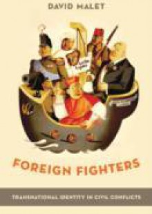 Обложка книги  - Foreign Fighters: Transnational Identity in Civil Conflicts