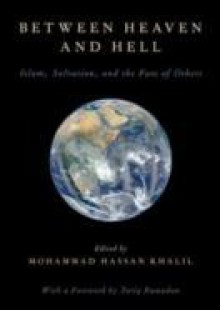 Обложка книги  - Between Heaven and Hell: Islam, Salvation, and the Fate of Others