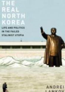Обложка книги  - Real North Korea: Life and Politics in the Failed Stalinist Utopia