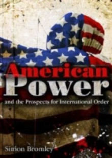 Обложка книги  - American Power and the Prospects for International Order