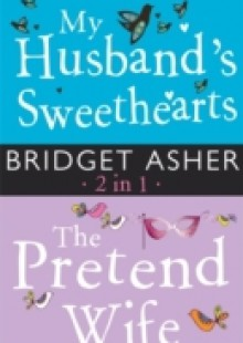 Обложка книги  - My Husband's Sweethearts and The Pretend Wife 2 in 1