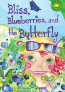 Обложка книги  - Bliss, Blueberries, and the Butterfly