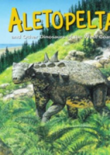 Обложка книги  - Aletopelta and Other Dinosaurs of the West Coast