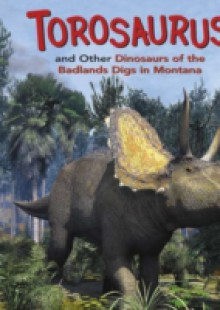 Обложка книги  - Torosaurus and Other Dinosaurs of the Badlands Digs in Montana