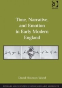 Обложка книги  - Time, Narrative, and Emotion in Early Modern England